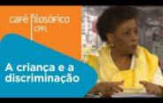 A criança e a discriminação   Ivone Ferreira Caetano
