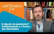 E depois da pandemia? Solidariedade e o futuro das liberdades   Eduardo Wolf