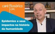 Epidemias e seus impactos na história da humanidade   Leandro Karnal